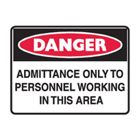 Danger Sign - H300mm x W450mm - Metal - Danger Admittance Only To Personnel Working In This Area