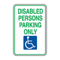 Accessible Sign - Disabled Persons Parking Only - H250mm x W180mm