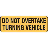 Vehicle & Truck Identification Signs - Do Not Overtake Turning Vehicle
