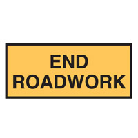 Temporary Traffic Control Sign - End Roadwork - H600mm x W180mm