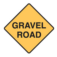 Regulatory Traffic Sign - Gravel Road - H600mm x W600mm