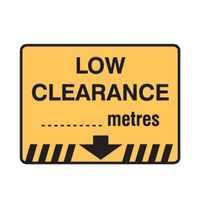 Traffic Sign - Directional - Low Clearance … Metres - H450mm x W600mm