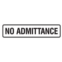 Door Sign - H45mm x W200mm - Self Adhesive Vinyl - No Admittance