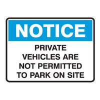 Building Site Sign - H450mm x W600mm - Metal - Notice Private Vehicles Are Not Permitted To Park On Site