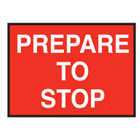Temporary Traffic Control Sign - Prepare To Stop - H600mm x W900mm