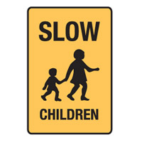 Regulatory School Sign - School Sign Slow Children - H250mm x W180mm