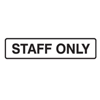 Door Sign - H180mm x W450mm - Polypropylene - Staff Only