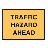 Temporary Traffic Control Sign - Traffic Hazard Ahead - H900mm x W1200mm