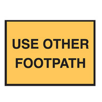 Temporary Traffic Control Sign - Use Other Footpath - H600mm x W900mm