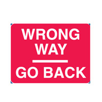 Traffic Sign - Directional - Wrong Way Go Back - H450mm x W600mm