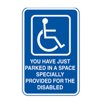 Accessible Sign - You Have Just Parked In A Space Specially Provided For The Disabled - H250mm x W180mm